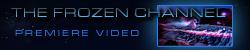 Frozen Channel Video